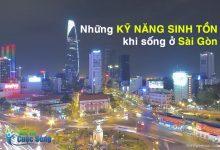 Những kỹ năng sinh tồn khi sống ở Sài Gòn