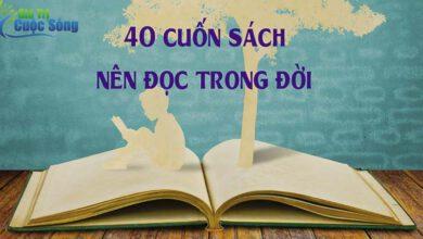 Bật mí 40 cuốn sách nên đọc trong đời